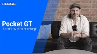 BOSS Pocket GT - Tutorial by Alex Hutchings