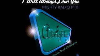 Sarah Washington - I Will Always Love You (Mighty Radio Mix)