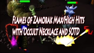 Flames of Zamorak Max/High Hits with Occult Necklace and SOTD (Oldschool Runescape)