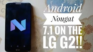 Android 7.1 Nougat on the LG G2! (CM14)