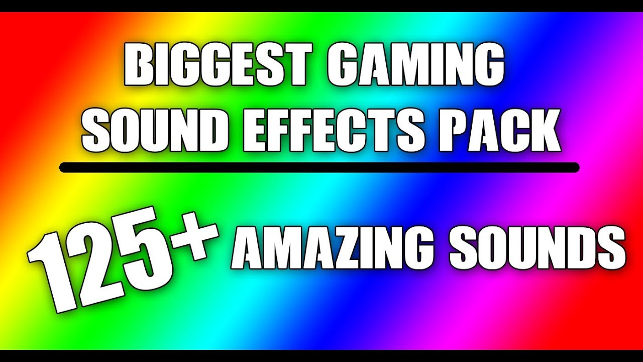 Biggest Gaming Sound Effects Pack - 125+ Amazing Sounds ...