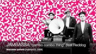 JAMBASSA - Combo Combo Thing (feat Reddog And Boom Buzz)