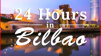 24 PERFECT Hours in BILBAO | BASQUE COUNTRY