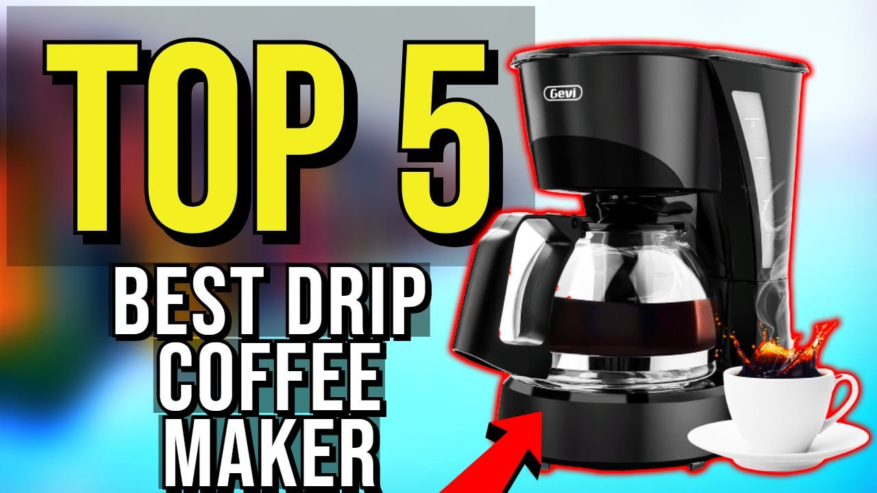 Best Drip Coffee Maker 2020.Top 5 Best Drip Coffee Maker 2020