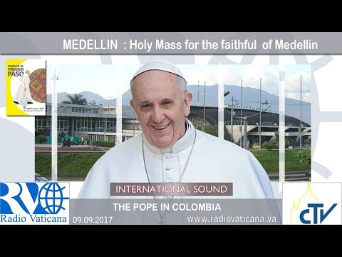 2017.09.09 - Pope Francis in Colombia – Holy Mass in Medellin