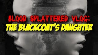 The Blackcoat's Daughter (2017) - Blood Splattered Vlog (Horror Movie Review)