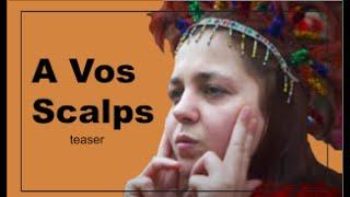 A VOS SCALPS- teaser