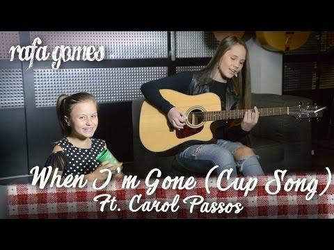 WHEN I&39;M GONE CUP SONG Anna Kendrick - RAFA GOMES ft CAROL PASSOS