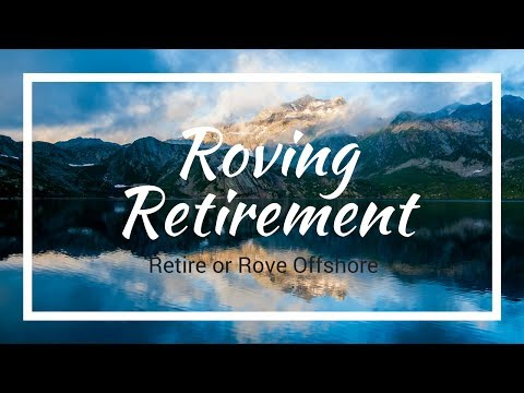 Retire or Rove Offshore