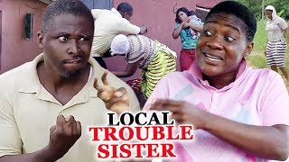Local Trouble Sister Season 1 & 2 - ( Mercy Johnson / Onny Michael ) 2019 Latest Nigerian Movie
