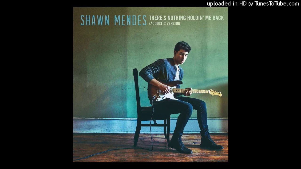 Tunes To Tube >> Shawn Mendes - There's Nothing Holdin' Me Back (Acoustic) [Audio] - YouTube