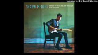Shawn Mendes There s Nothing Holdin Me Back Acoustic Audio