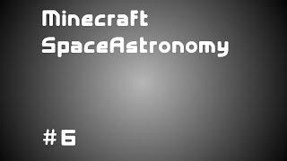 Minecraft с Модами - Space Astronomy #6 - Путешествие между измерениями
