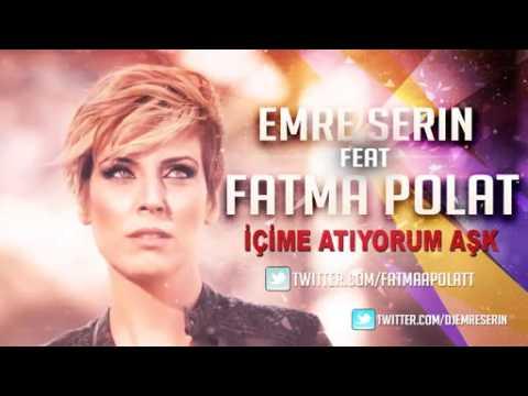 Emre Serin ft Fatma Polat - İçime...