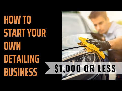 How To Start Your Own Detailing Business Cheap