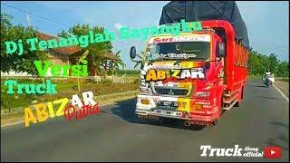 Download DJ Tenanglah sayangku   Versi Truck Oleng