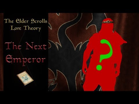 Who is the next Emperor of Tamriel? - The Elder Scrolls Lore Theory