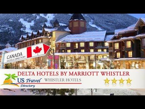 Delta Hotels By Marriott Whistler Village Suites - Whistler Hotels, Canada