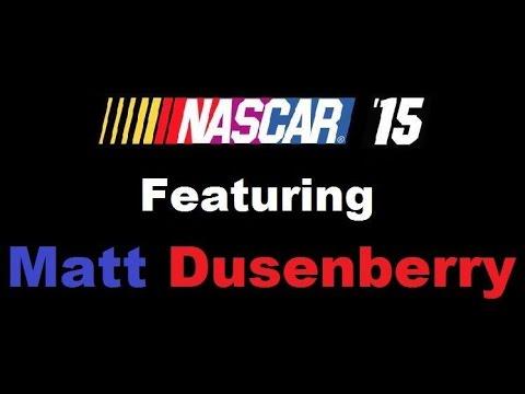 Let's Play NASCAR '15 [Xbox 360] Featuring Matt Dusenberry