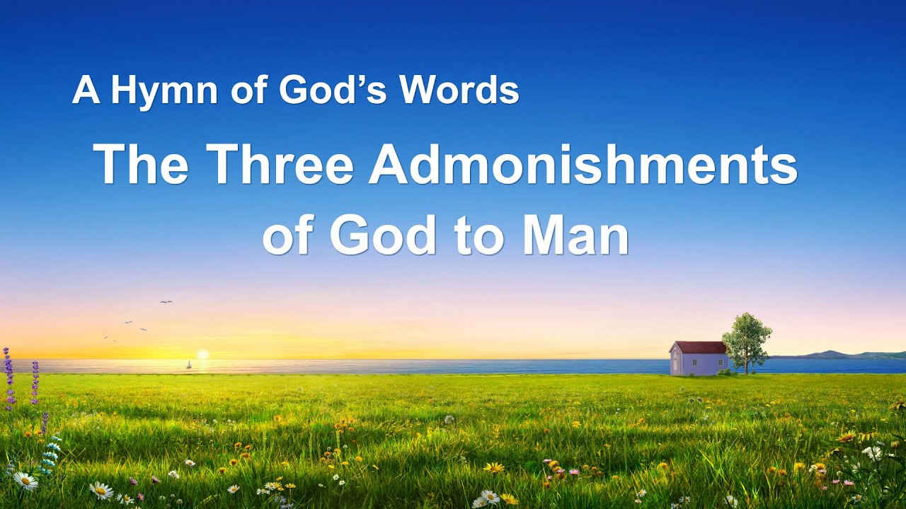 """The Three Admonishments of God to Man""   2020 English Christian Song With Lyrics"