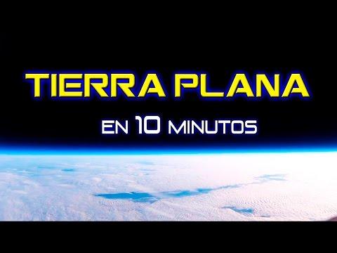 La Tierra Plana en 10 minutos