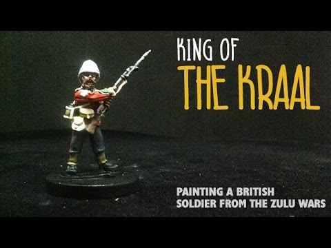 King of the kraal: Painting a British soldier from the Zulu Wars