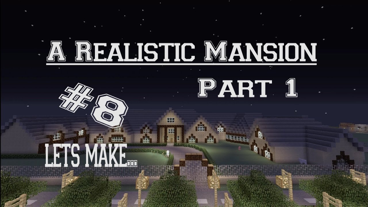 Part 1 of 4 Minecraft Lets Make A Mansion YouTube