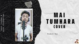 Main Tumhara Cover - by Pulkit Raj  A. R. Rahman   Jonita Gandhi   Hriday Gattani