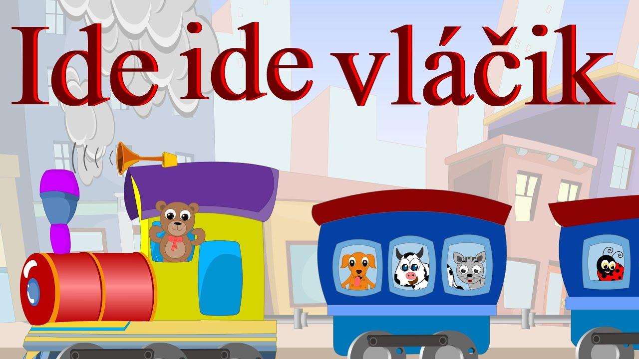 d7296505d Ide ide vláčik + 12 pesničiek | Zbierka | 18 minútový mix | Slovenské detské  pesničky