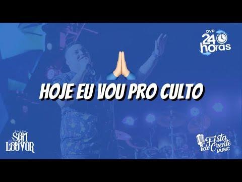 Banda Som e Louvor - Hoje Eu Vou Pro Culto - DVD 24 Horas