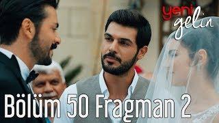 Yeni Gelin 50. Bölüm 2. Fragman