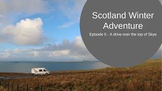 A Drive around the Isle of Skye - Scotland Winter Adventure Episode 5