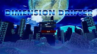 Dimension Drifter Run #004