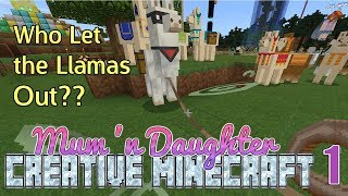 Who let the Llamas out? - Mum 'n Daughter Creative Minecraft #1