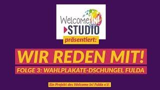 Wir reden mit! Folge 3: Wahlplakat-Dschungel Fulda