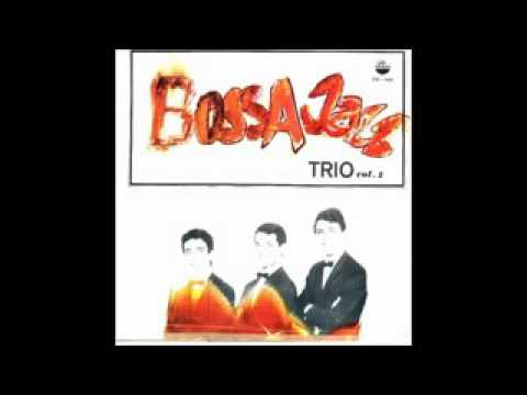 Bossa Jazz Trio - 1968 - Full Album