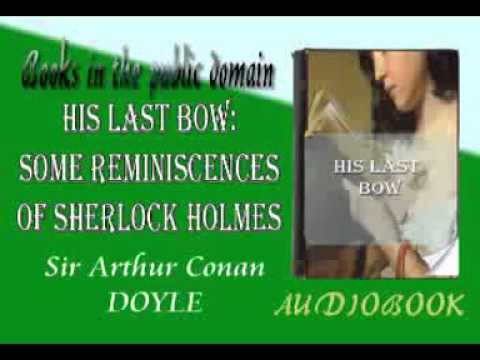 His Last Bow: Some Reminiscences of Sherlock Holmes audiobook Dramatic Reading