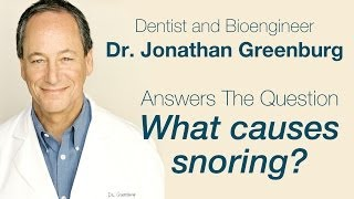 Causes of Snoring explained by Dr. Jonathan Greenburg, inventor of ZYPPAH.