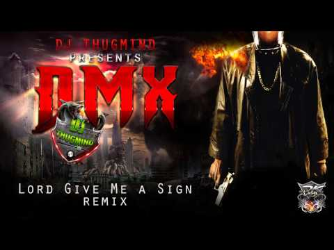 DMX - Lord Give Me A Sign 'NEW2013' ( DJ ThugMind Remix ) mp3