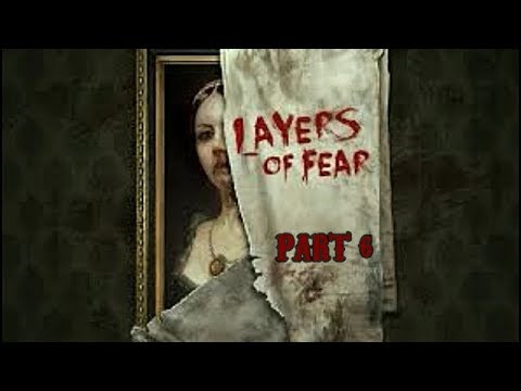 Let's Play Layers of Fear Gameplay Part 6 (XBOX ONE)