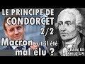 LE PRINCIPE DE CONDORCET (2/2) Macron a-t-il été mal élu ? - Grain de philo #9