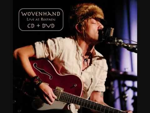Wovenhand - Hutterite mile ( Live at Roepaen )