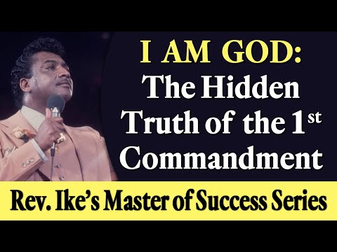 I AM GOD: The Hidden Truth of the 1st Commandment - Rev. Ike's Master of Success Series from YouTube · Duration:  11 minutes 51 seconds