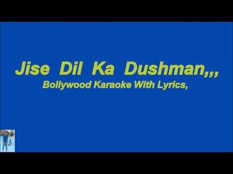 Jise  Dil  Ka  Dushman,,  Karaoke  With  Lyrics,