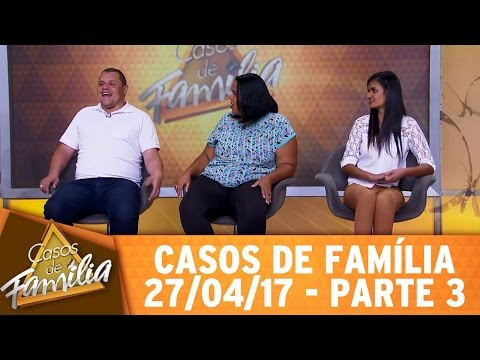 Casos de Família (27/04/17) - Mais inútil que o seu marido... - Parte 3