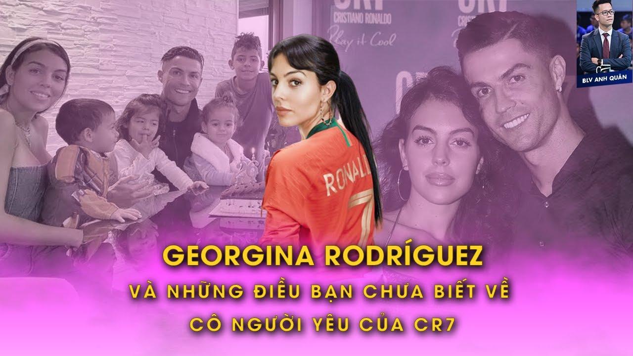 GEORGINA RODRÍGUEZ  VÀ NHỮNG ĐIỀU BẠN CHƯA BIẾT VỀ CÔ NGƯỜI YÊU CỦA CR7