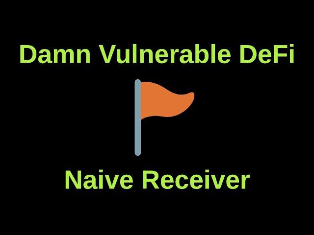 Naive Receiver - Damn Vulnerable DeFi | CTF