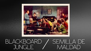Blackboard Jungle - Semilla de Maldad 1955 . Subtítulos opcionales