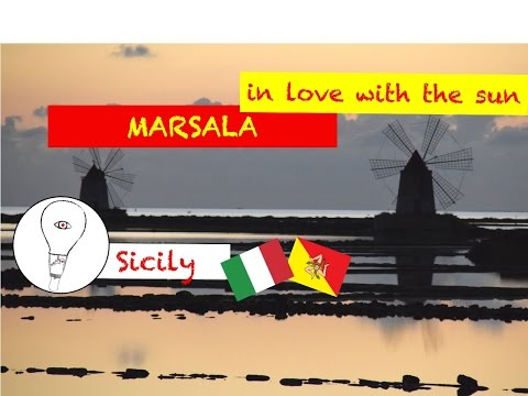 MARSALA  - In love with the sun - Sicily, Italy HD