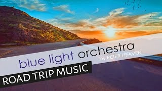 NON STOP MUSIC best instrumental music for your road trip by blue light orchestra